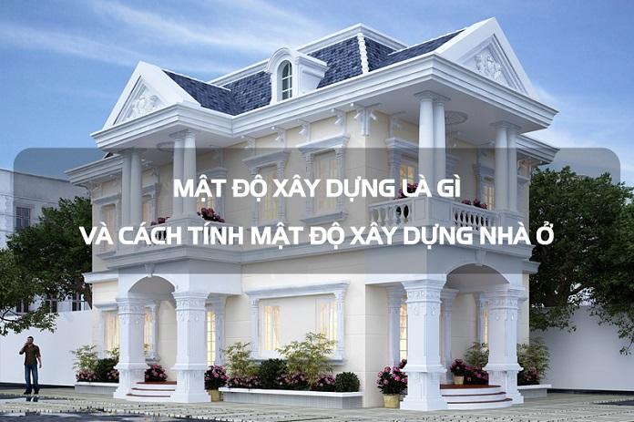 Mật độ xây dựng là gì và cách tính mật độ xây dựng nhà ở.